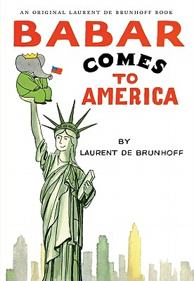 Babar Comes to America By Brunhoff, Laurent de