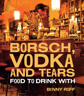 Borsch, Vodka & Tears By Roff, Benny